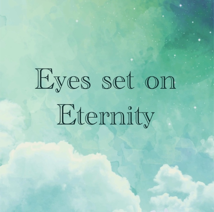 eyes set on eternity