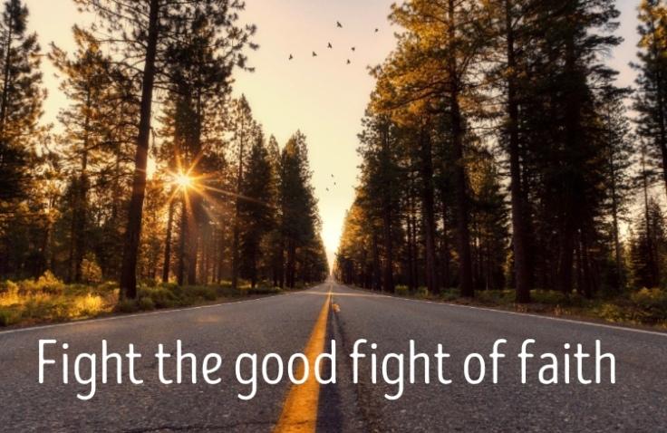 fight the good fight of faitb